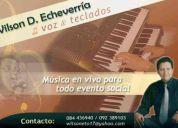 Wilson d. echeverria  cantante & tecladista  *música romántica y tropical en vivo