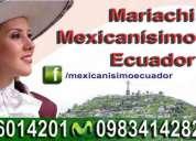 Mariachis de quito mexicanisimo® serenatas de lujo al mas bajo costo $40 dolares (incluye obsequio)