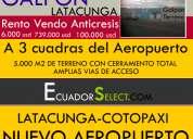 Galpon de venta renta anticresis en latacunga a 3 cuadras del aeropuerto cotopaxi