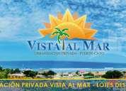 Tu casa en la playa ahora se hará realidad, hermosos terrenos en venta !!