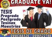 Graduate ya. asesoría en tesis de grado. diplomado. maestria. cell  0982713022