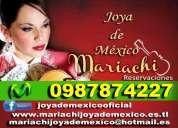 Mariachi joya de mexico lo mejor 0987874227