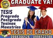 AsesorÍa y elaboracion de tesis. maestrÍas y proyectos. graduate ya