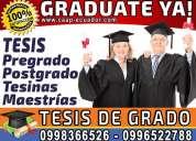 Graduate ya!. asesoria y elaboracion de tesis, tesinas, maestrias, diplomado y proyectos de grado