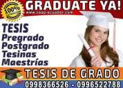 Graduate ya. elaboración y asesoría de tesis, monografias, asesoramiento integral en guayaquil