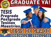 Graduate ya asesoria academica y elaboracion de tesis, planes de tesis, tesinas proyectos 0998366526