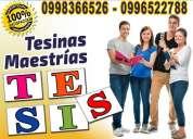 0998366526 hacemos tesis de licenciatura, ingenieria, tecnologia, diplomado, maestría y doctorado